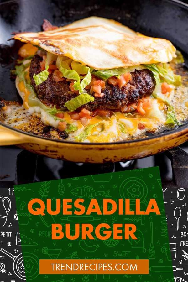 Quesadilla Burger